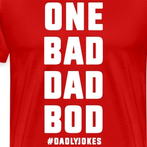 One Bad Dad Bod T-Shirts - Men's Premium T-Shirt