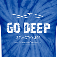 Design ~ GO DEEP (White on Blue Tie Dye) Version 1