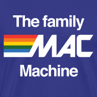 Design ~ The Family MAC Machine