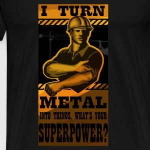 Ironworker T-shirt - I turn metal into things - Men's Premium T-Shirt