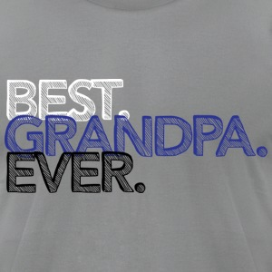Best Grandpa Ever T Shirt - Men's T-Shirt by American Apparel
