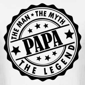 Papa - The Man The Myth The legend T-Shirts - Men's T-Shirt