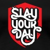 WDC Slay Your Day - Ladies - Women's Premium T-Shirt