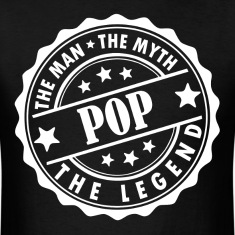 Pop-The Man The Myth The Legend T-Shirts