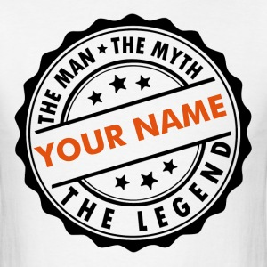Custom - The Man The Myth The Legend T-Shirts - Men's T-Shirt