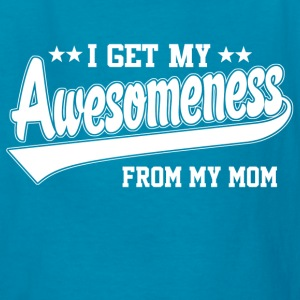 Awesomeness From My Mom Kids' Shirts - Kids' T-Shirt