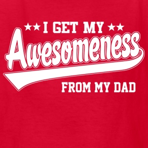 Awesomeness From My Dad Kids' Shirts - Kids' T-Shirt