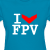 Girls ILoveFPV - Women's T-Shirt