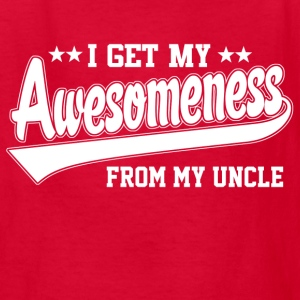 Awesomeness From Uncle Kids' Shirts - Kids' T-Shirt