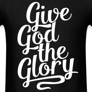 Give God the Glory - Men's T-Shirt