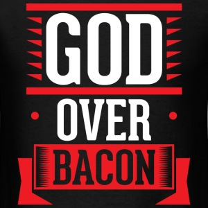 God Over Bacon - Men's T-Shirt