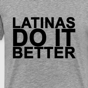 latinas_do_it_better_womens_tshirts - Men's Premium T-Shirt