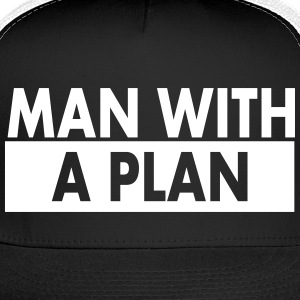Man with a plan wht Caps - Trucker Cap