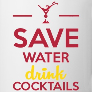 Save Water Drink Cocktails - Coffee/Tea Mug