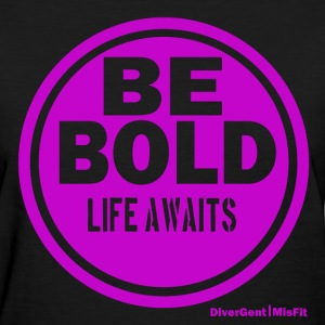 Be BOLD in Purple - Women's T-Shirt