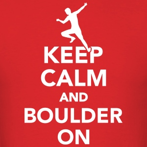 Keep calm and boulder on T-Shirts - Men's T-Shirt
