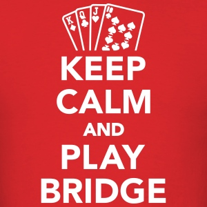 Keep calm and Play Bridge T-Shirts - Men's T-Shirt