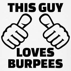 This guy loves Burpees T-Shirts - Men's T-Shirt