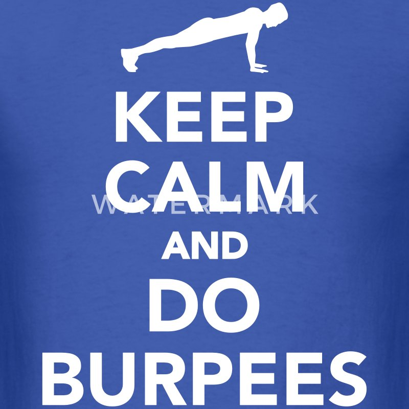 Keep calm and do Burpees T-Shirts - Men's T-Shirt