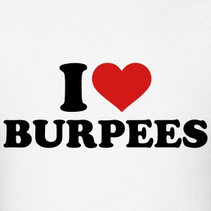 I love Burpees T-Shirts - Men's T-Shirt