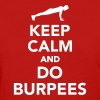 Keep calm and do Burpees Women's T-Shirts - Women's T-Shirt