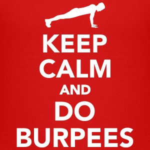 Keep calm and do Burpees Kids' Shirts - Kids' Premium T-Shirt