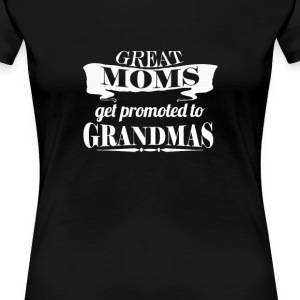 Great moms get promoted! - Women's Premium T-Shirt