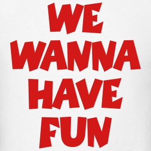 We Wanna Have Fun Party T-Shirt (Men White/Red) - Men's T-Shirt