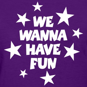 We Wanna Have Fun Party T-Shirt (Women Purple/Whit - Women's T-Shirt
