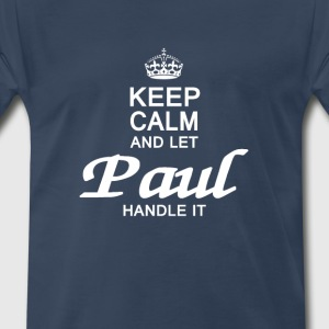 Keep calm and let Paul handle it - Men's Premium T-Shirt