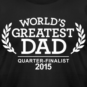 WORLD'S GREATEST DAD 2015 T-Shirts - Men's T-Shirt by American Apparel