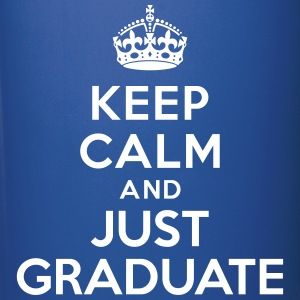 Keep calm just graduate Mugs & Drinkware - Full Color Mug
