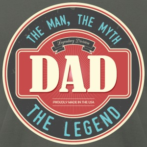 Dad - The Man, The Myth, The Legend - Men's T-Shirt by American Apparel