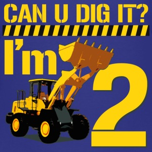 Can You Dig It? I'm 2 - Toddler Premium T-Shirt