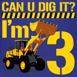 Can You Dig It? I'm 3 - Toddler Premium T-Shirt