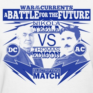 Tesla Vs Edison shirt - Women's T-Shirt