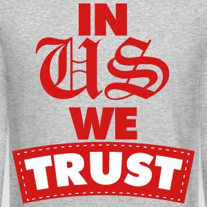 in us we trust Long Sleeve Shirts - Crewneck Sweatshirt