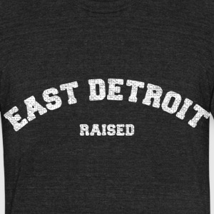 East Detroit Raised Michigan T-Shirts - Unisex Tri-Blend T-Shirt by American Apparel