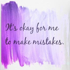 okay to mistakes T-Shirts - Men's T-Shirt