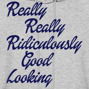 Really Really Ridiculously Good Looking Hoodies - Men's Hoodie