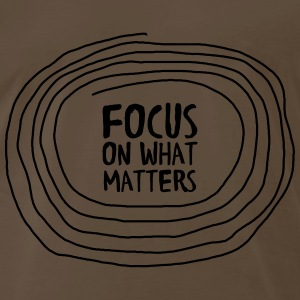 Focus On What Matters T-Shirts - Men's Premium T-Shirt