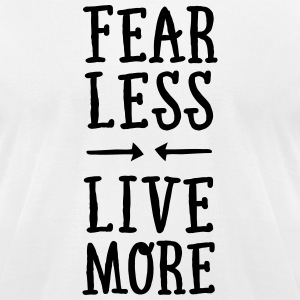 Fear Less - Live More T-Shirts - Men's T-Shirt by American Apparel