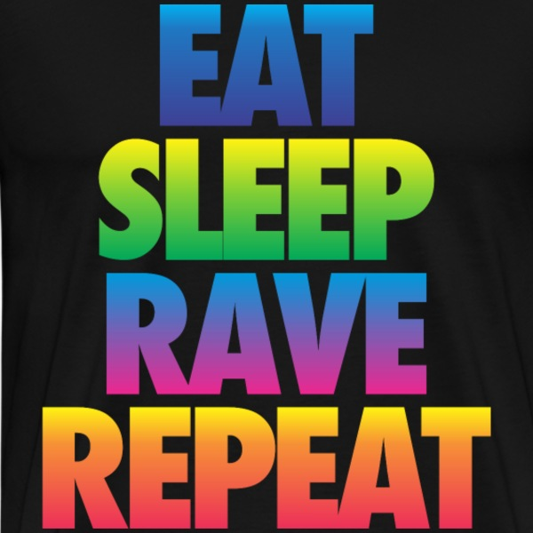 Eat Sleep Rave Repeat T-Shirts - Men's Premium T-Shirt