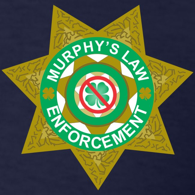 Murphy's Law Enforcement
