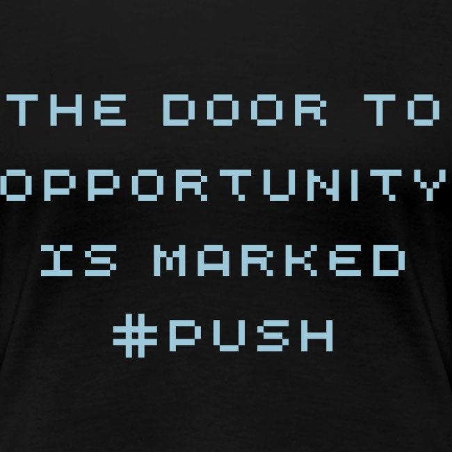 The Door To Opportunity Is Marked Push