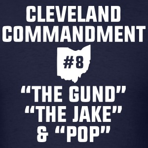Cleveland Commandment #8 T-Shirts - Men's T-Shirt