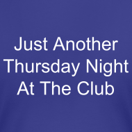 Design ~ Just Another Thursday Night...(LADIES)