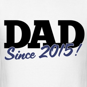 Dad since 2015 new dad to be - Men's T-Shirt