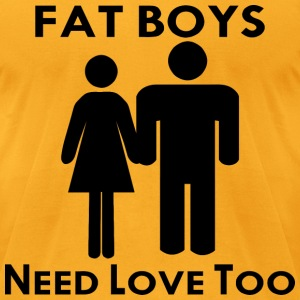 Fat Boys Need Love Too  - Men's T-Shirt by American Apparel