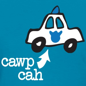 Funny Cawp Cah Cop Car Boston Women's T-Shirts - Women's T-Shirt